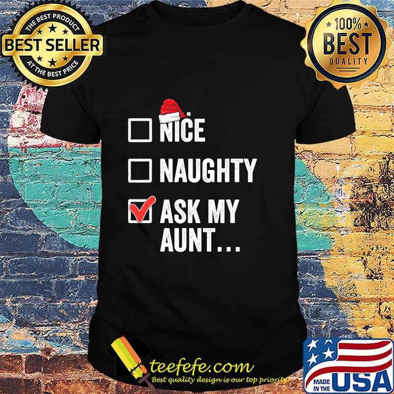 Nice Naughty Ask My Aunt Funny Christmas Santa Hat Family Matching Pajamas Shirt