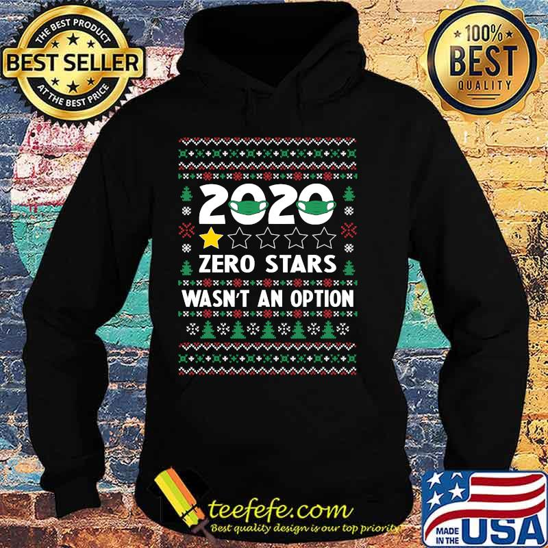 Official 2020 Zero Stars Wasn't An Option Ugly Christmas Shirt Hoodie