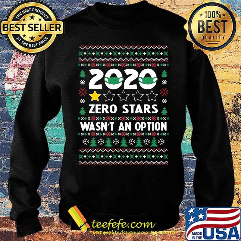 Official 2020 Zero Stars Wasn't An Option Ugly Christmas Shirt Sweater