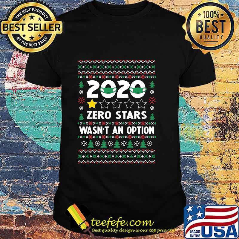 Official 2020 Zero Stars Wasn't An Option Ugly Christmas Shirt