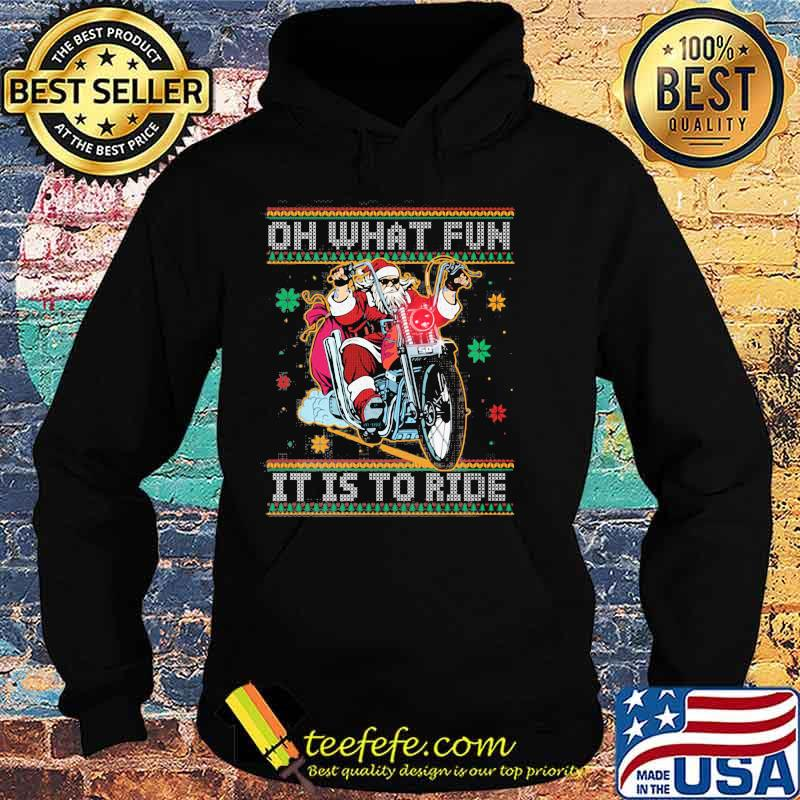 Official Oh What Fun It Is To Ride Biker Santa Motorcycle Ugly Christmas Shirt Hoodie