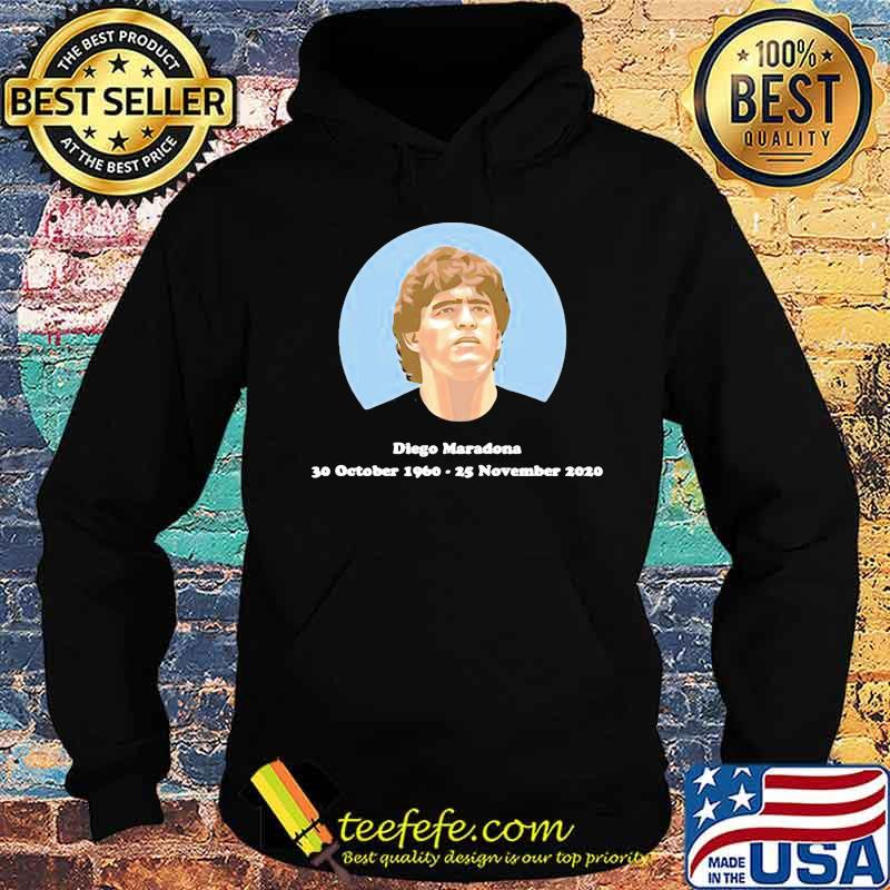 Rip Diego Maradona 30 October 1960 25 November 2020 Shirt Hoodie