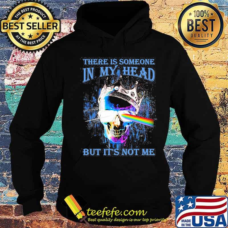 There Is Someone In My Head But It's Not Me Skull Crown Raibow Pink Floyd Lgbt Shirt Hoodie