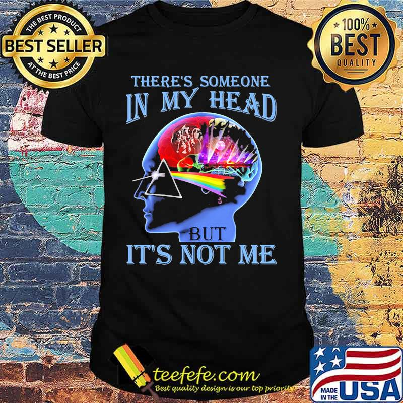 There's Someone In My Head But It's Not Me Brain People Pink Floyd Lgbt Shirt