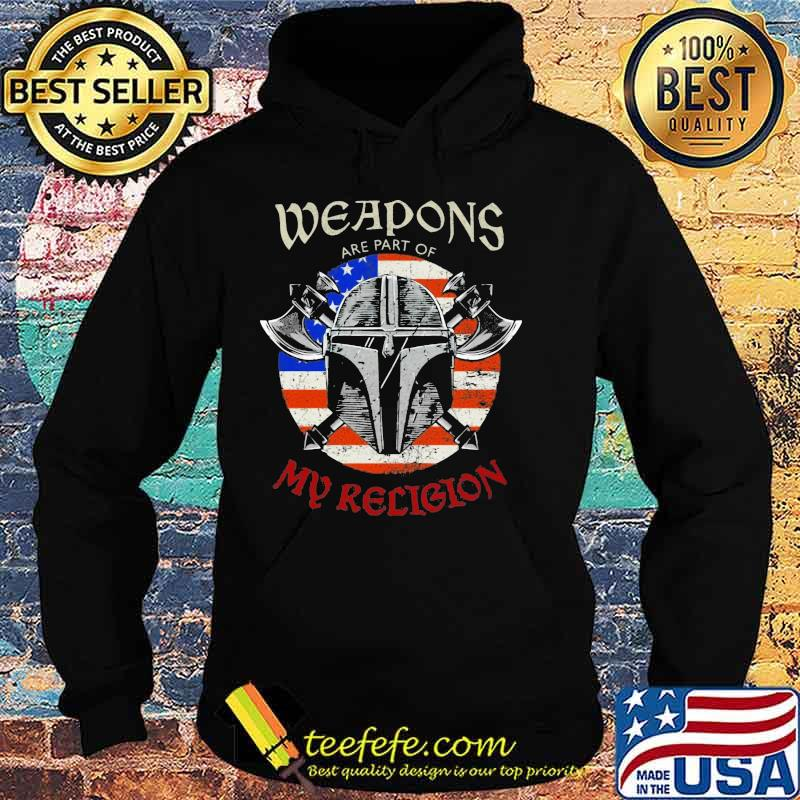 Weapons Are Part Of My Religion Warrior Head Soldier American Flag Patriotic Shirt Hoodie