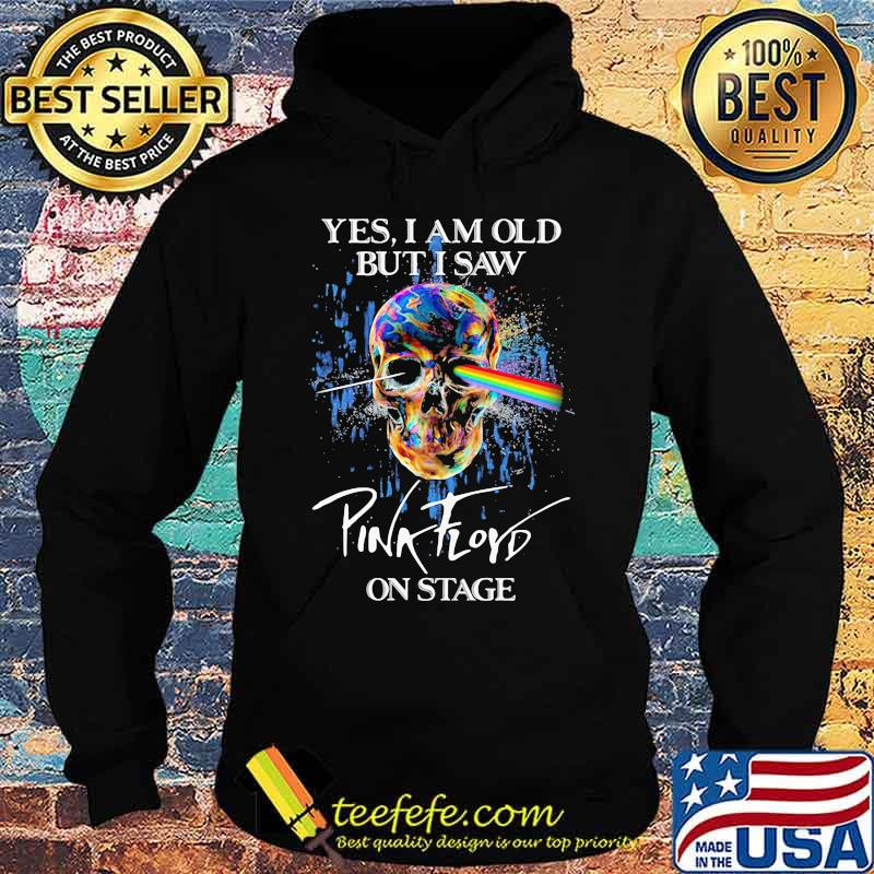Yes I Am Old But I Saw Pink Floyd On Stage Skull Lgbt Shirt Hoodie