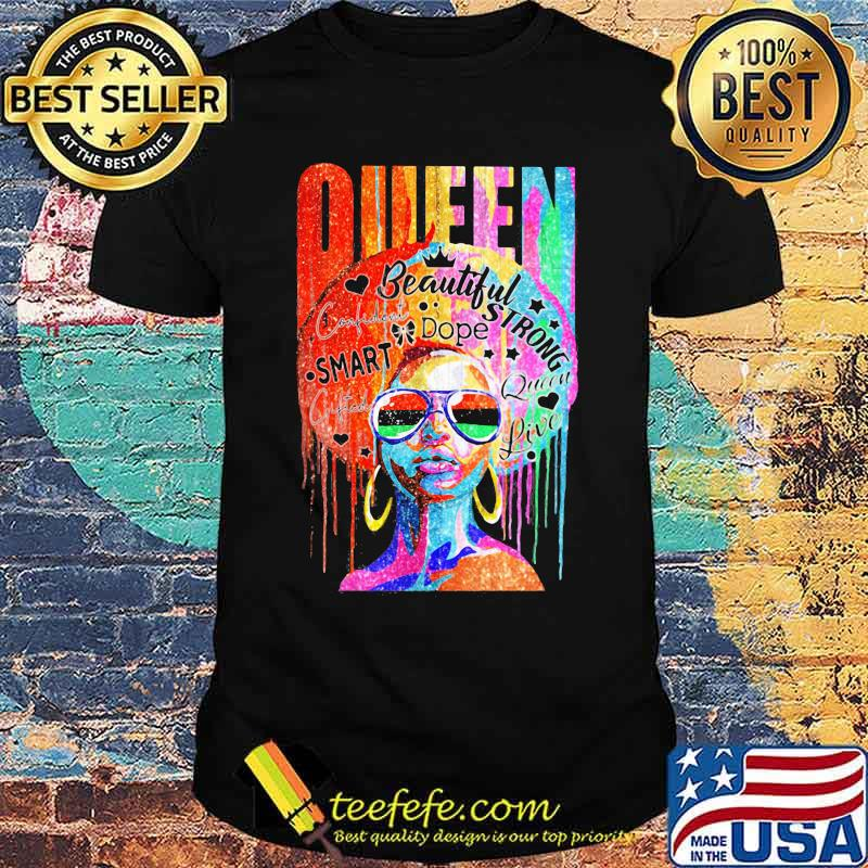 Queen Beautiful Strong Dope Smart Confident Live Color Shirt
