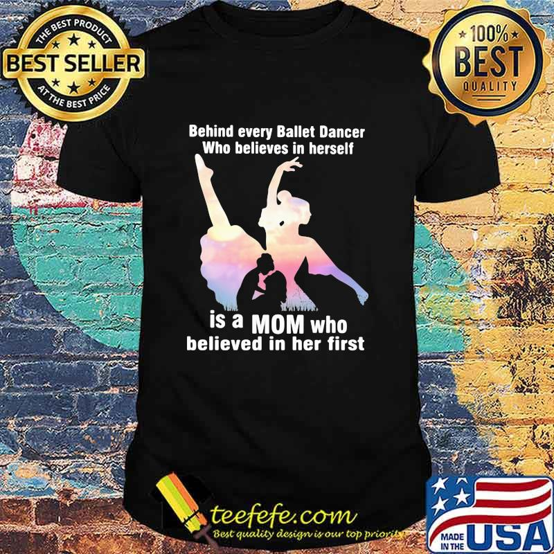Behind Every Ballet Dancer Who Believes In Herself Is A Mom Who Believed In Her First Shirt