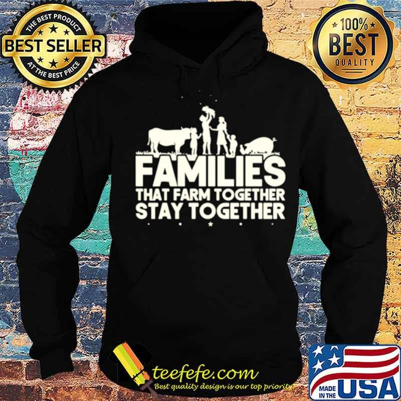 Families that farm together stay together Hoodie