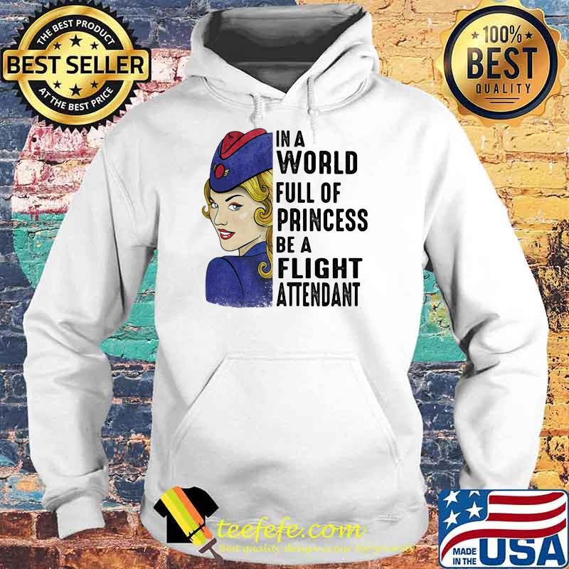 In A World Full Of Princess Be A Flight Attendant Navy Blue Air Shirt Hoodie