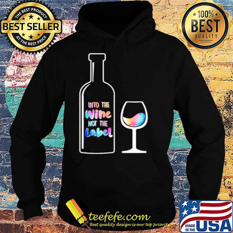 Into The Wine Not The Label LGBT Hoodie