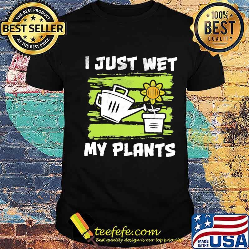 Jesus wet my plants shirt