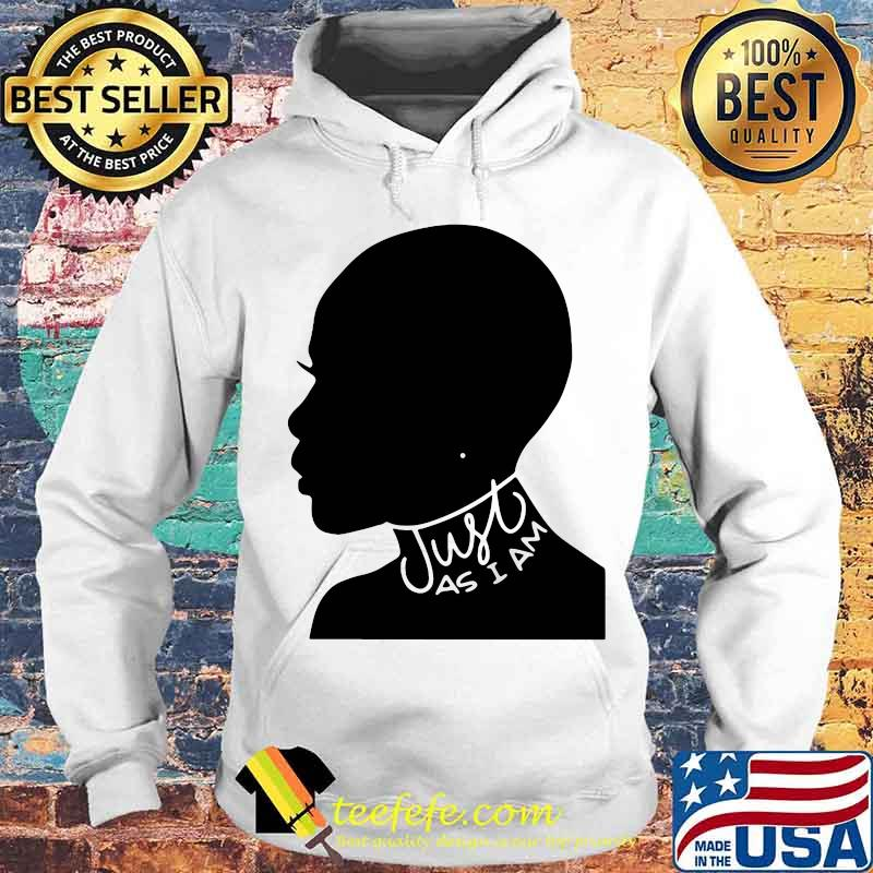 Just As I Am Black Girl Shirt