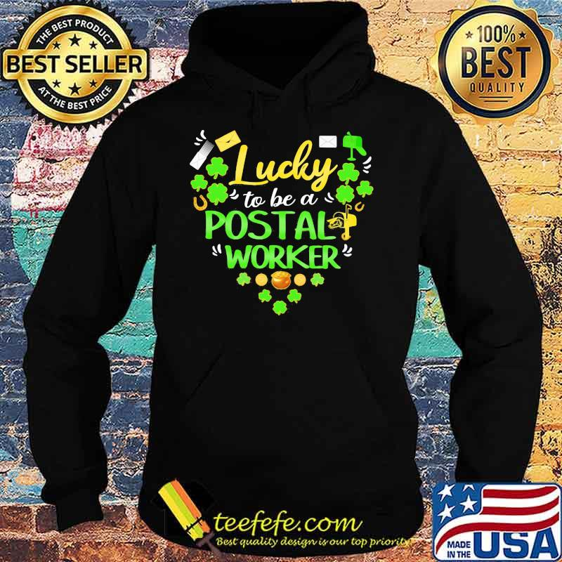 Lucky To Be A Postal Worker Patricks Day ShirtLucky To Be A Postal Worker Patricks Day Shirt Hoodie