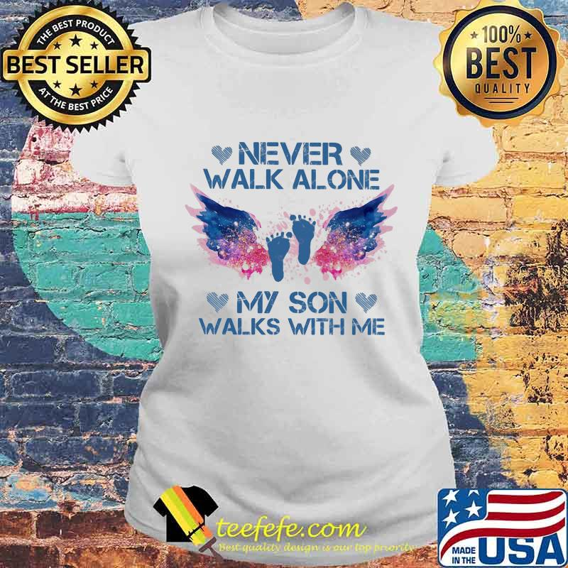 Never Walk Alone My Son Walks With Me Angel Shirt Laides tee