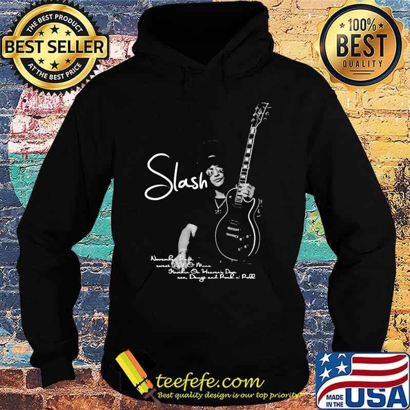 Slash Player Guitar Quote Shirt Hoodie