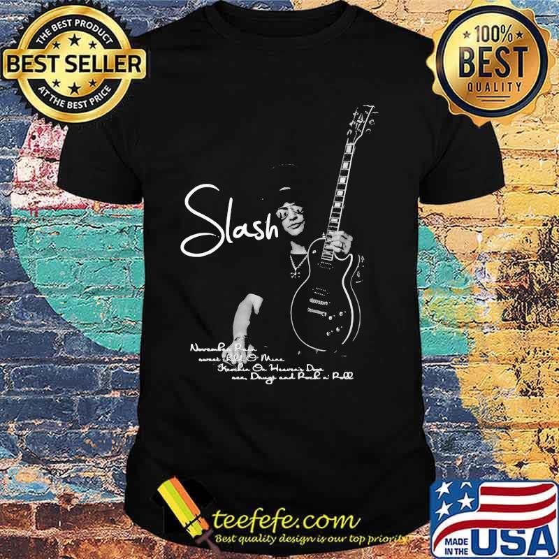 Slash Player Guitar Quote Shirt