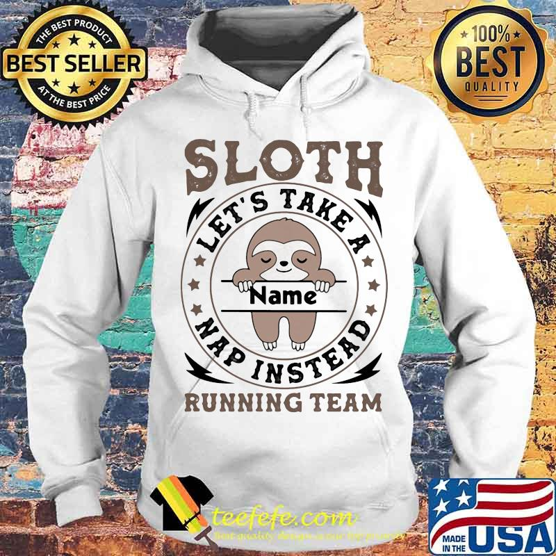 Sloth Let's Take A Name Nap Instead Running Team Stars Shirt