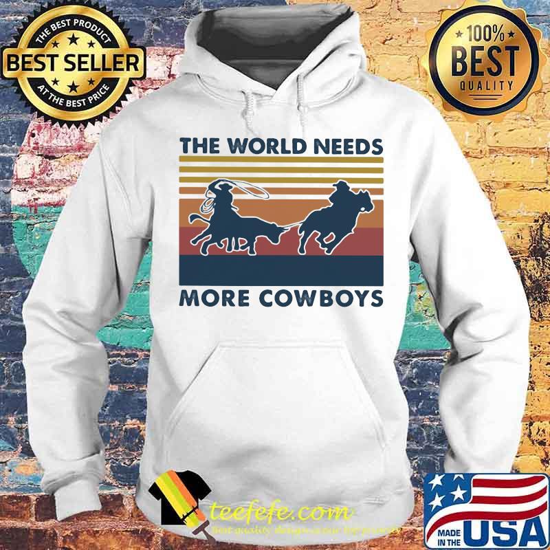 The World Needs More Cowboys Vintage Shirt
