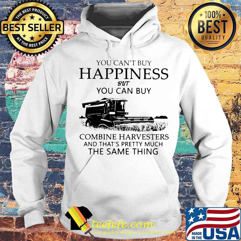 You Can't Buy Happiness But You Can Buy Combine Harvesters The Same Things Shirt