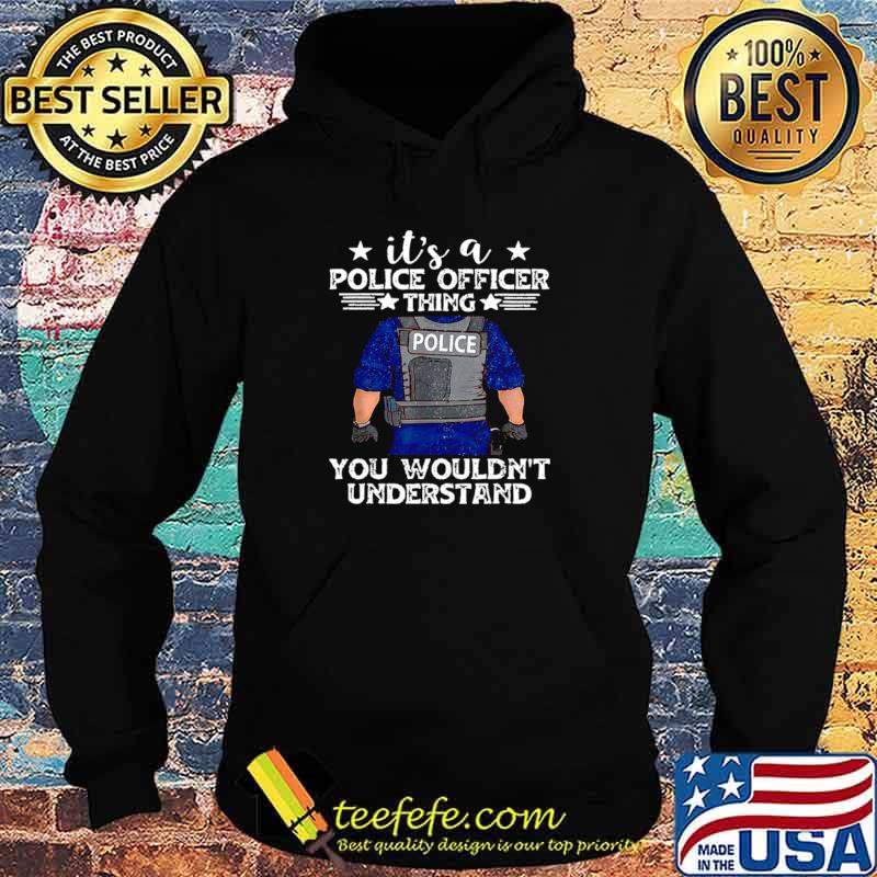 It's A Police Officer Thing You Wouldn't Understand Hoodie