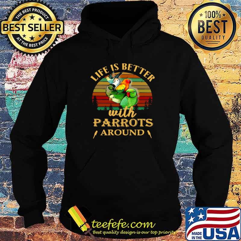 Life IS Better With Parrots Around Vintage Retro Hoodie