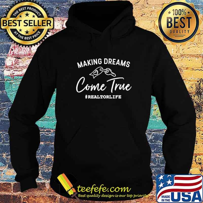 Making Dreams Come True Realtorlife Stylish Real Hoodie