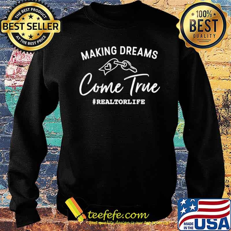 Making Dreams Come True Realtorlife Stylish Real Sweater