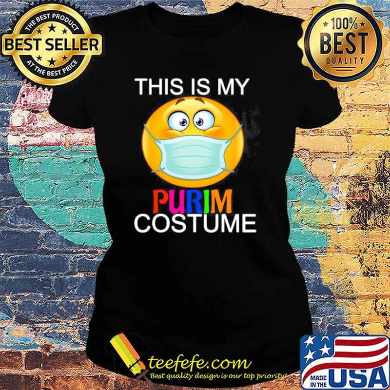 This Is My Happy Purim Costume Funny Jewish Face Mask Ladies tee