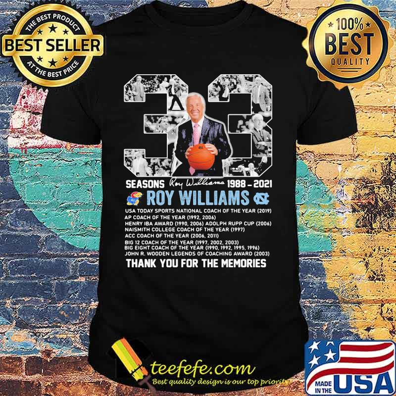33 Seasons 1988 2021 Roy Williams Thank You For The Memories Signature Shirt