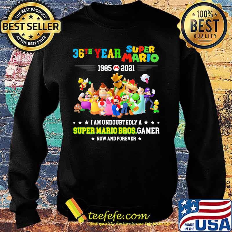 36 Year 1985 2021 Super Mario I Am Undoubtedly A Super Mario Bros Gamer Shirt Sweater