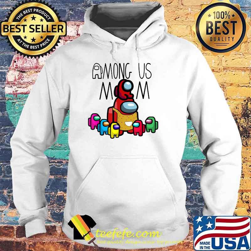 Among Us Mom mother day Shirt Hoodie