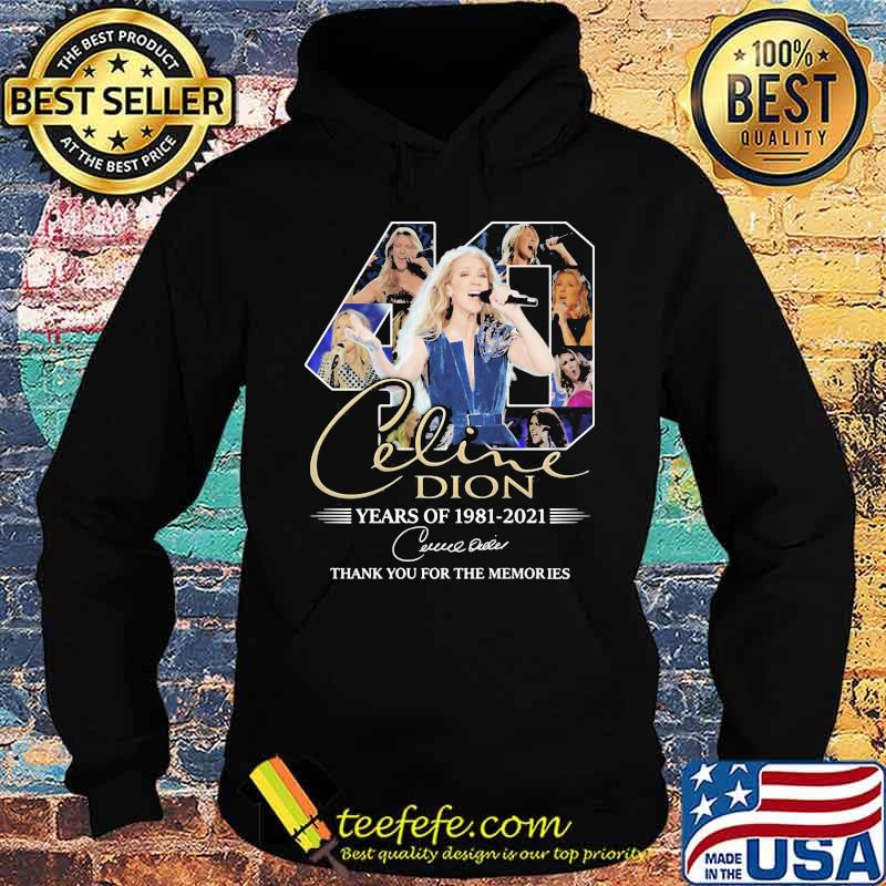Celine Dion 40 Years Of 1981 2021 Thank You For The Memories Shirt Hoodie