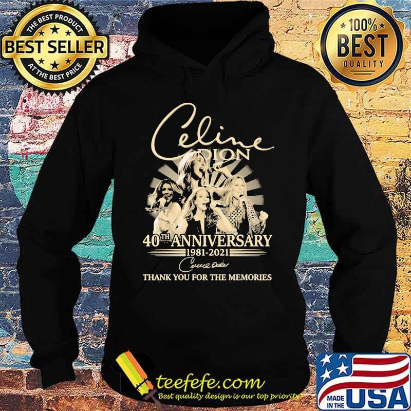 Celine Dion 40th Anniversary 1981 2021 Thank You For The Memories Signature Shirt Hoodie