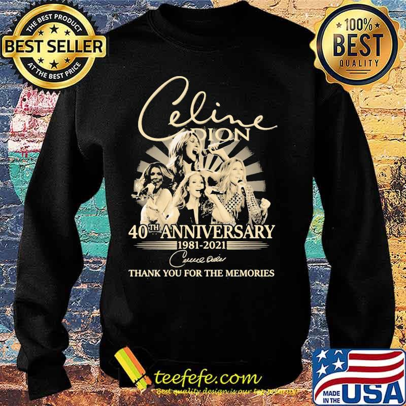 Celine Dion 40th Anniversary 1981 2021 Thank You For The Memories Signature Shirt Sweater