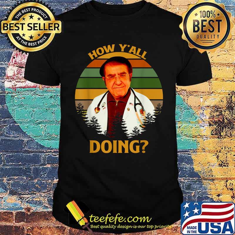 How Y'All Doin Dr Younan Nowzaradan Vintage Shirt