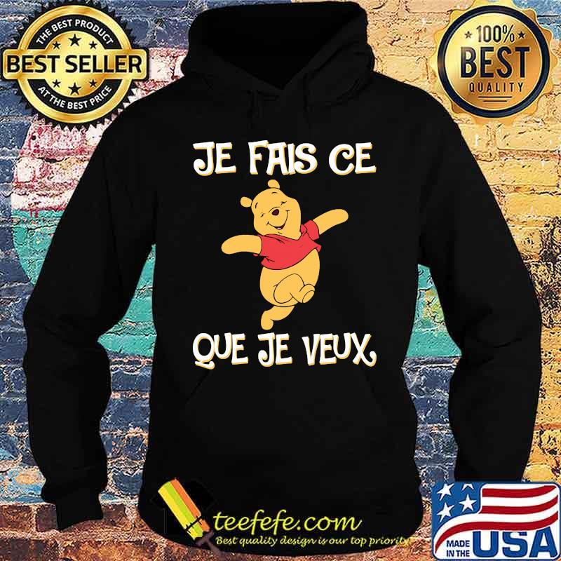 Je Fais Ce Que Je Veux Pooh Shirt Hoodie