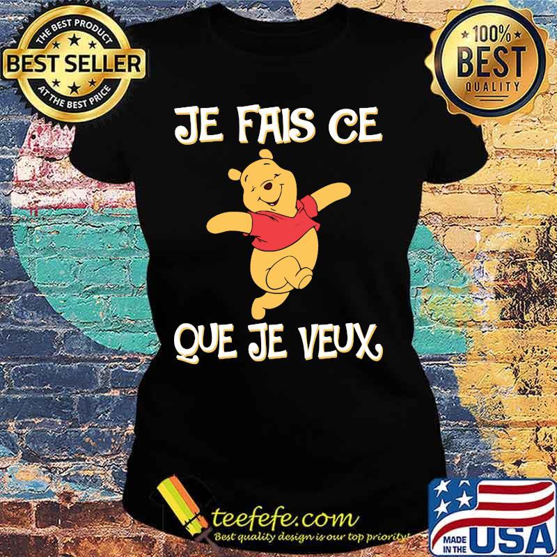 Je Fais Ce Que Je Veux Pooh Shirt Ladies tee