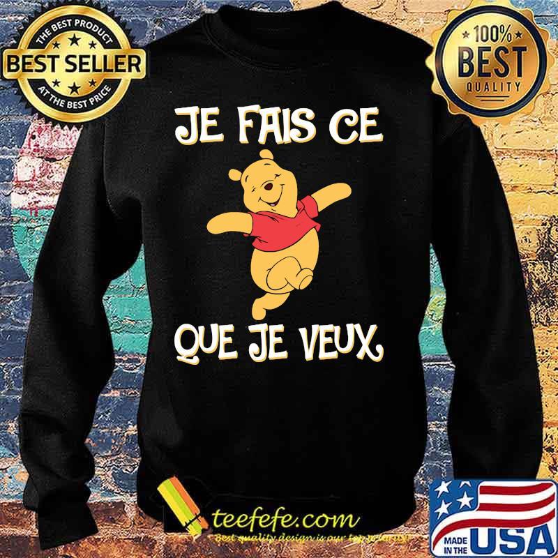 Je Fais Ce Que Je Veux Pooh Shirt Sweater