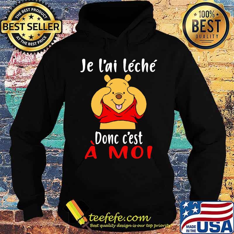 Je L'ai Leche Donc C'est A Moi Pooh Shirt Hoodie