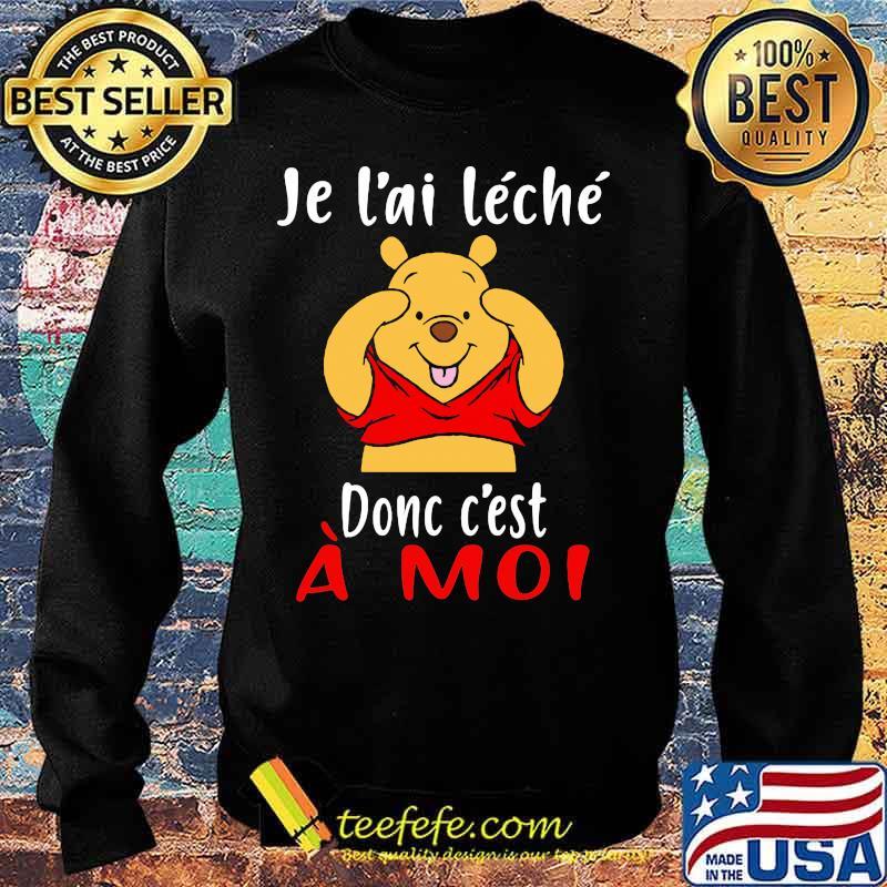 Je L'ai Leche Donc C'est A Moi Pooh Shirt Sweater