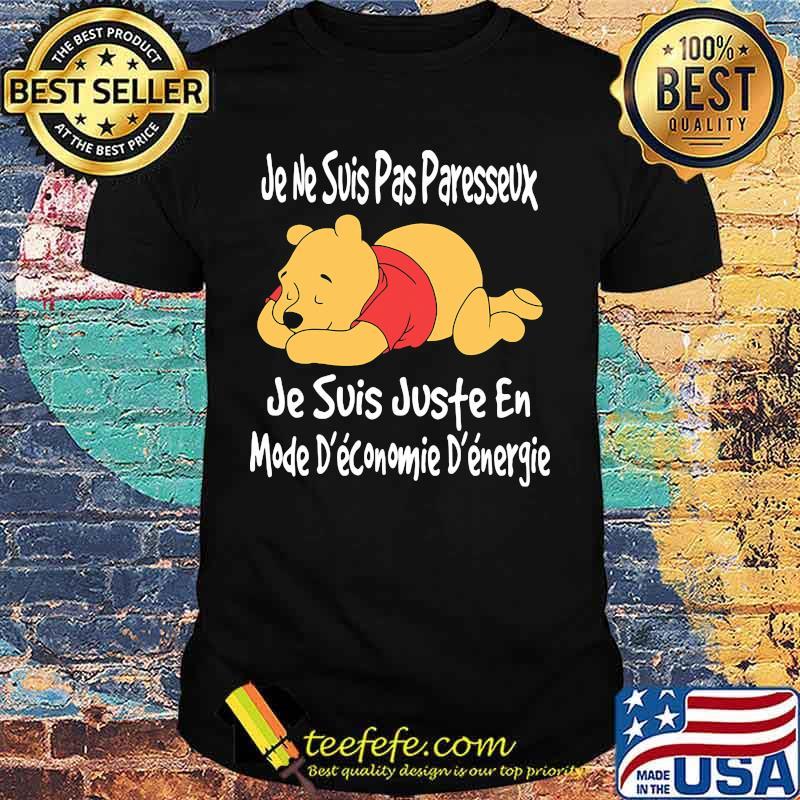 Je Ne Suis Pas Paresseux Je Suis Juste En Mode Econmoie Energie Pooh Shirt