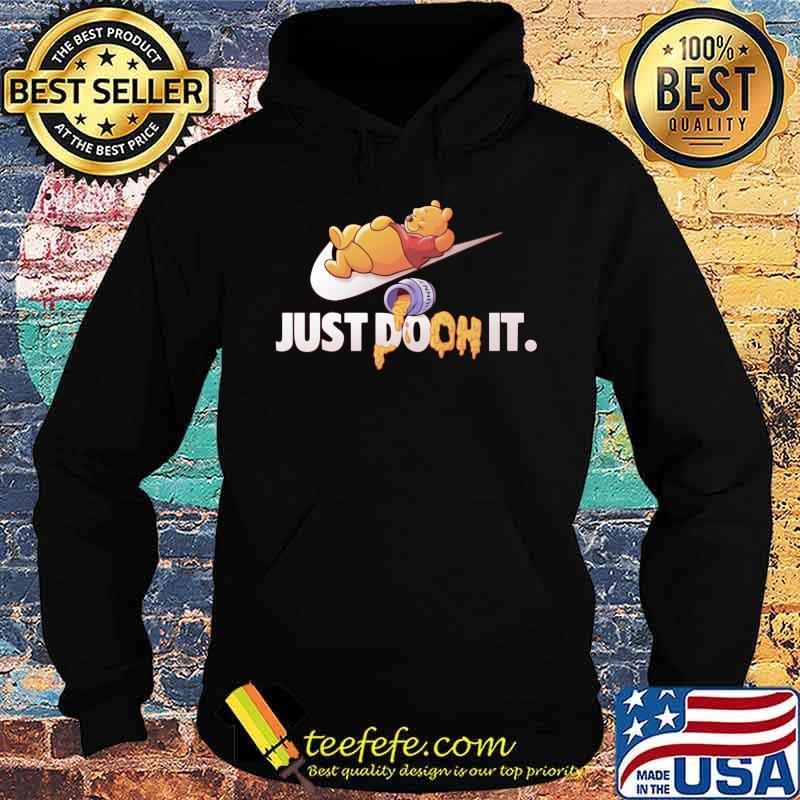 Just Doon It Pooh Honey Shirt Hoodie