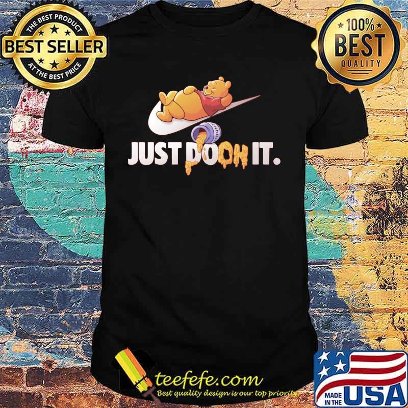 Just Doon It Pooh Honey Shirt