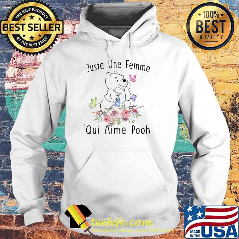 Juste Une Femme Qui Aime Pooh Flowers Shirt Hoodie