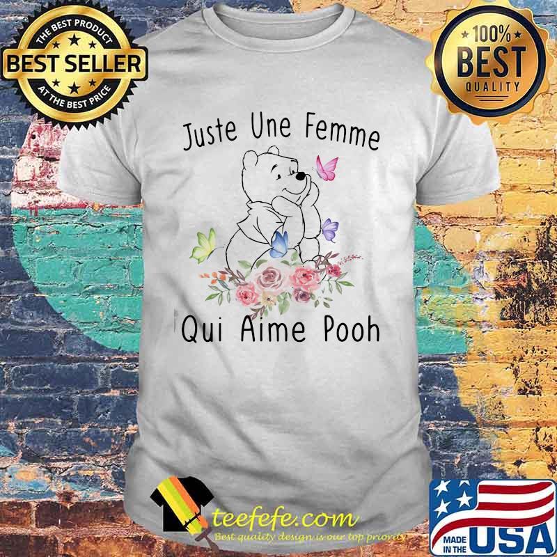 Juste Une Femme Qui Aime Pooh Flowers Shirt