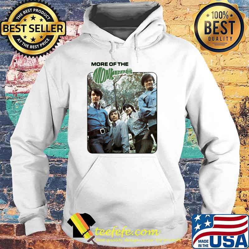 More Of The Monkees Shirt Hoodie