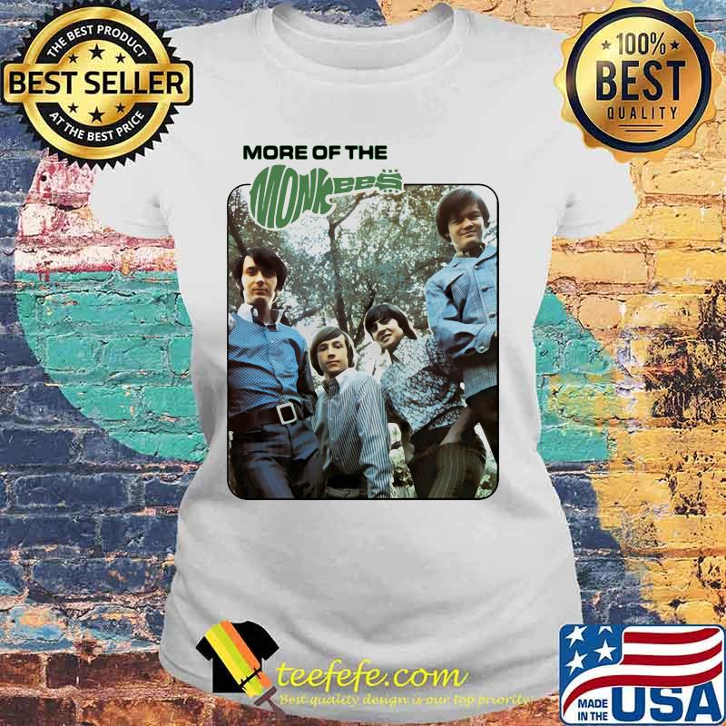 More Of The Monkees Shirt Laides tee