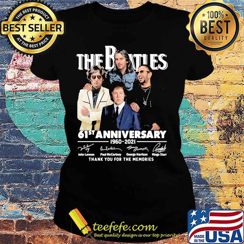 The Beatles 61st Anniversary 1960 2021 Thank You For The Memories Signature Shirt Ladies tee