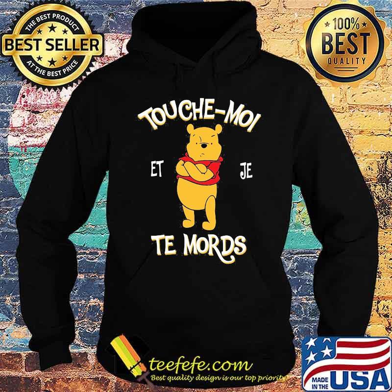 Touche Moi Je Te Mords Pooh Shirt Hoodie